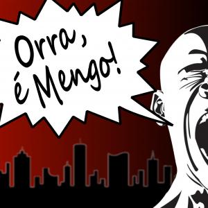 Orra, é Mengo!