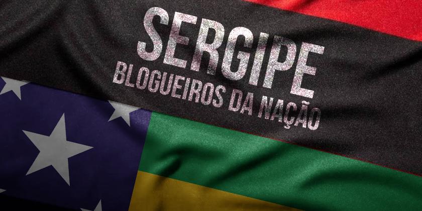 Blogueiros da Nação, Sergipe | Uma paixão à moda da casa