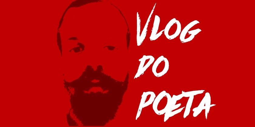 vlog do poeta