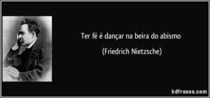 frase-ter-fe-e-dancar-na-beira-do-abismo-friedrich-nietzsche-101596