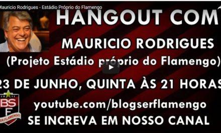 Hangout com Mauricio Rodrigues – Estádio Próprio do Flamengo