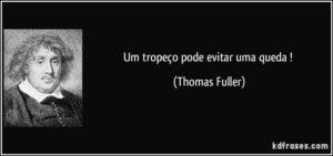 frase-um-tropeco-pode-evitar-uma-queda-thomas-fuller-117530