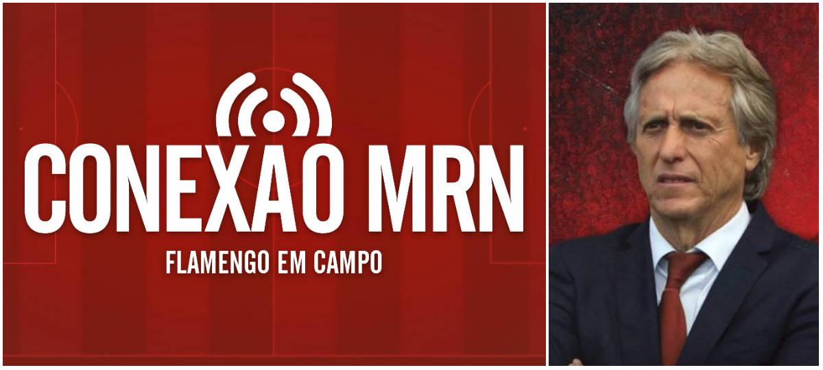 Conexão MRN #02 – Análise e perspectivas para o Flamengo de Jorge Jesus